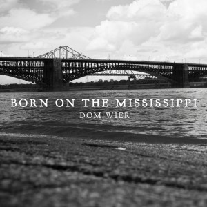 dom_wier_born_mississippi